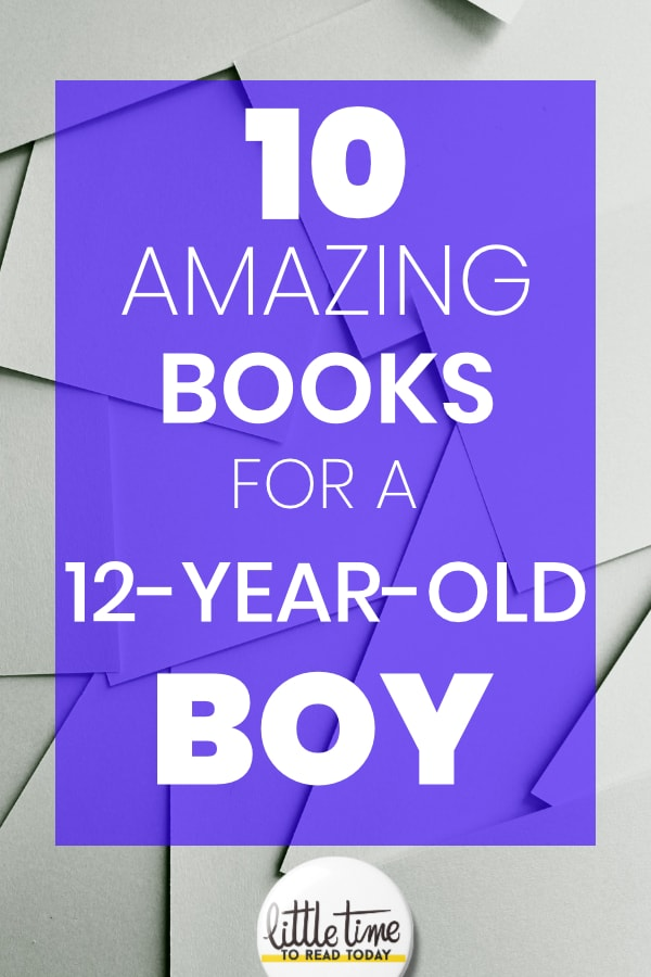 10 amazing books for a 12 year old boy -