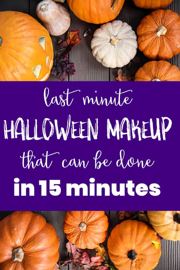 Last minute halloween make up that can be done in 15 minutes
